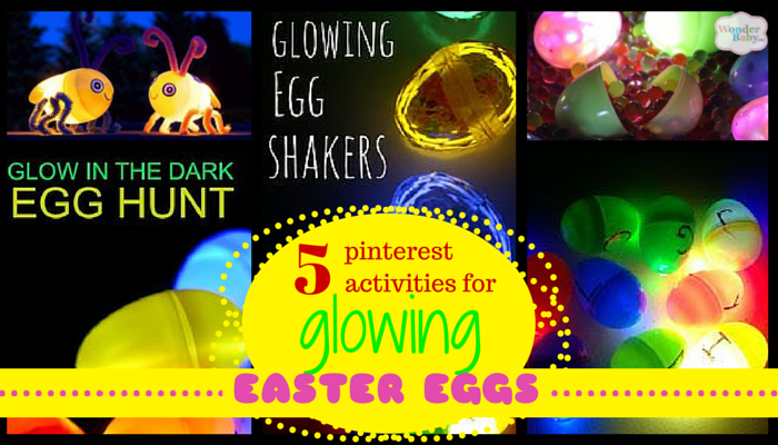 5 Pinterest Activities for Glowing Easter Eggs