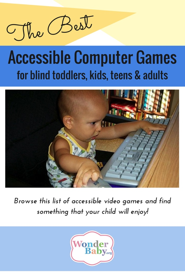 The Best Accessible Computer Games for Blind Kids ...