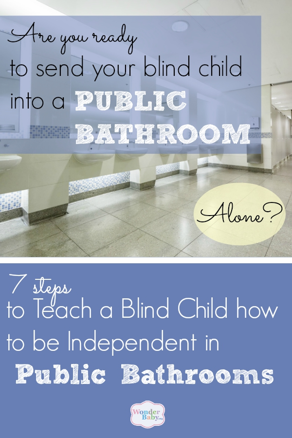 7 Steps to Teach a Blind Child how to be Independent in Public Bathrooms