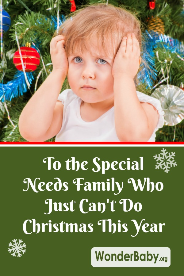 To the Special Needs Family Who Just Can't Do Christmas This Year