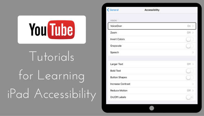 """iPad settings screenshot with text """"YouTube Tutorials for Learning iPad Accessibility"""""""