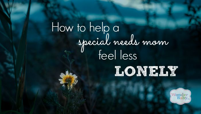 how to help a special needs mom feel less lonely