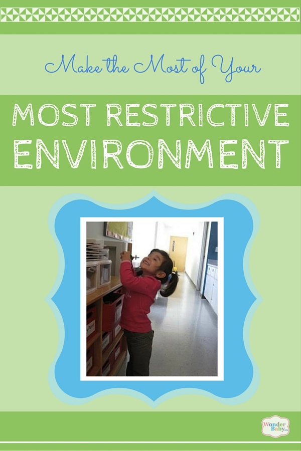 Making the Most of Your Most Restrictive Environment