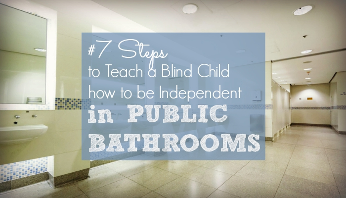 7 Steps To Teach A Blind Child How To Be Independent In
