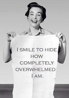 I smile to hide how completely overwhelmed I am