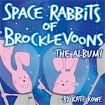 Kate Rowe Space Rabbits of Brocklevoons