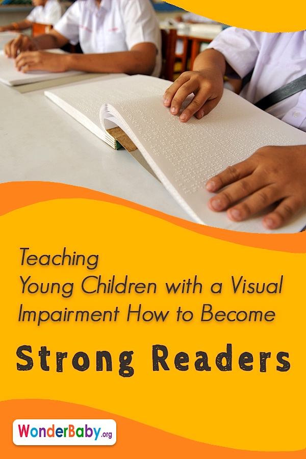 3 Tips for Teaching Young Children with a Visual Impairment How to Become Strong Readers