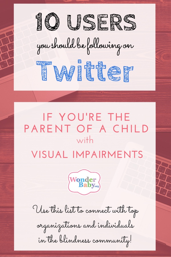10 Users You Should Be Following On Twitter if You're a Parent of a Child with Visual Impairments