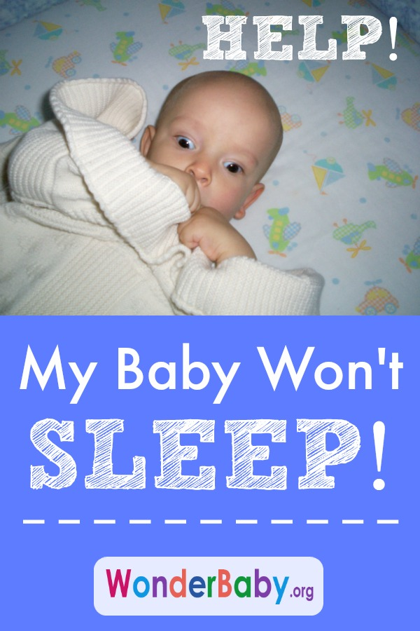 Help! My Baby Won't Sleep!