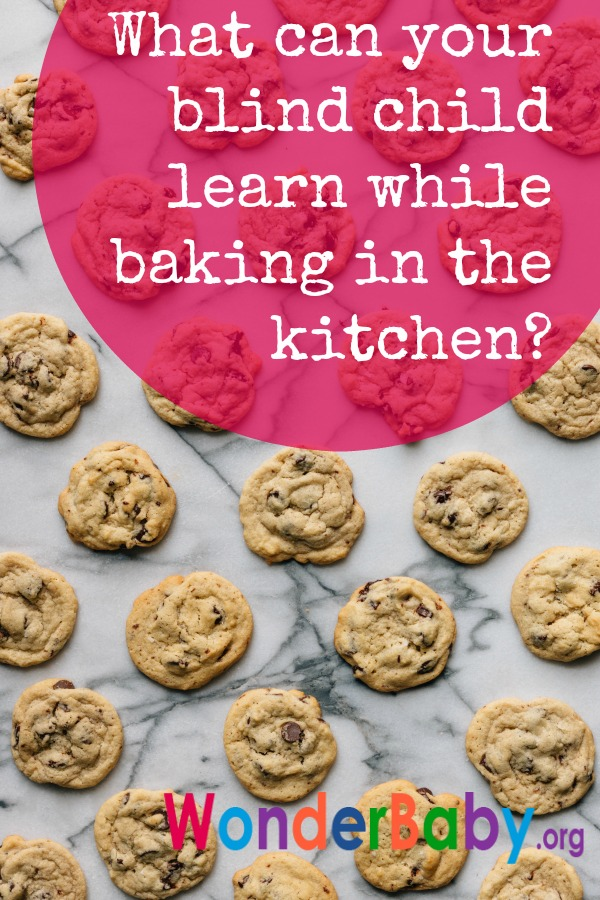 What can your blind child learn while baking in the kitchen?
