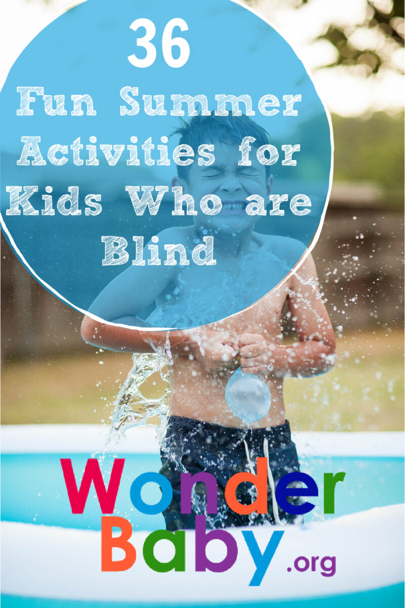 36 Fun Summer Activities for Kids Who are Blind or Multiply Disabled