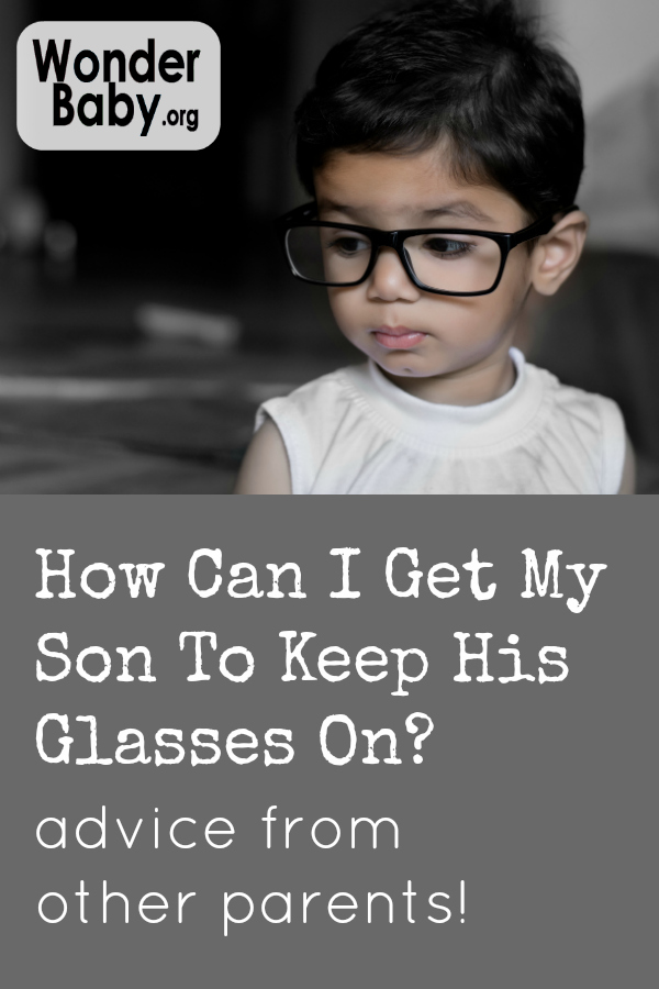How Can I Get My Son To Keep His Glasses On?