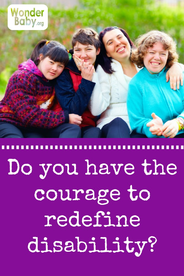 Do you have the courage to redefine disability?