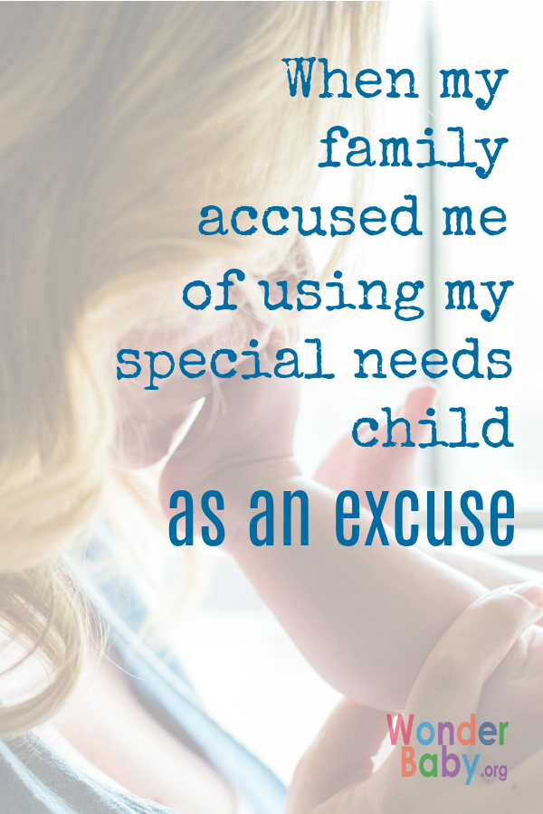 When my family accused me of using my special needs child as an excuse