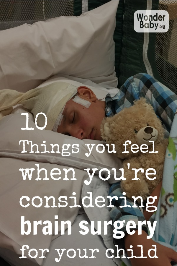 10 Things you feel when you're considering brain surgery for your child